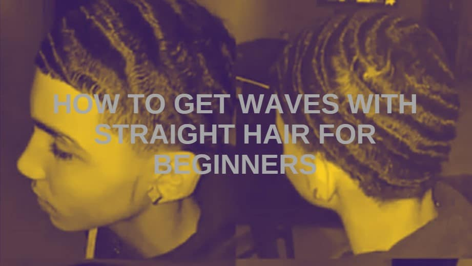 How to Get Waves with Straight Hair for Beginners