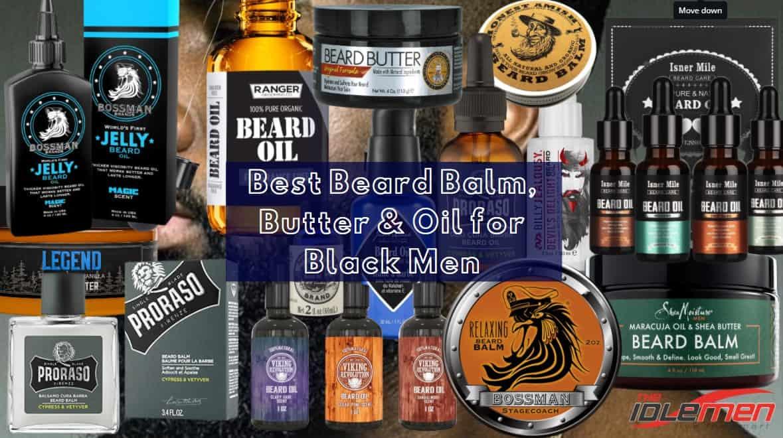 Best Beard Balm, Butter & Oil for Black Men